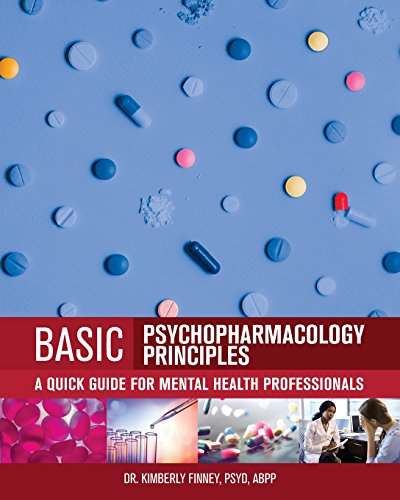 Basic Psychopharmacology Principles: A Quick Guide for Mental Health Professionals