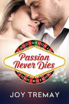 Passion Never Dies by [Tremay, Joy]