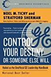 Control Your Destiny or Someone Else Will (Collins Business Essentials) by Tichy, Noel M., Sherman, Stratford (2005) Paperback