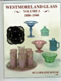 Westmoreland Glass 1888-1940, Volume 3 by