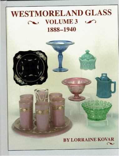 Westmoreland Glass 1888-1940, Volume 3 by (Hardcover)