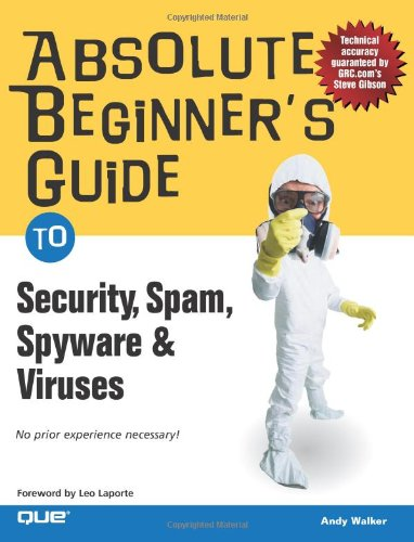 [PDF] Absolute Beginner?s Guide to Security, Spam, Spyware & Viruses Free Download | Publisher : Que | Category : Computers & Internet | ISBN 10 : 0789734591 | ISBN 13 : 9780789734594