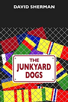 The Junkyard Dogs by [David Sherman]