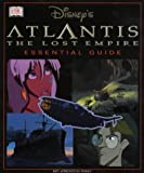 Disney's Atlantis - The Lost Empire: The Essential Guide by David John (2001-09-27)