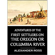 Adventures of the First Settlers on the Oregon or Columbia River (1849)
