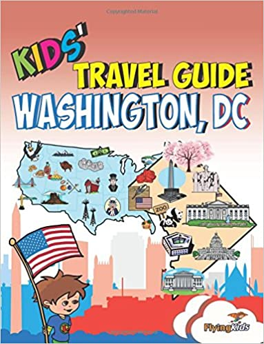 Kids travel guide washington dc the fun way to discover washington dc with special activities for kids coloring pages fun fact and more