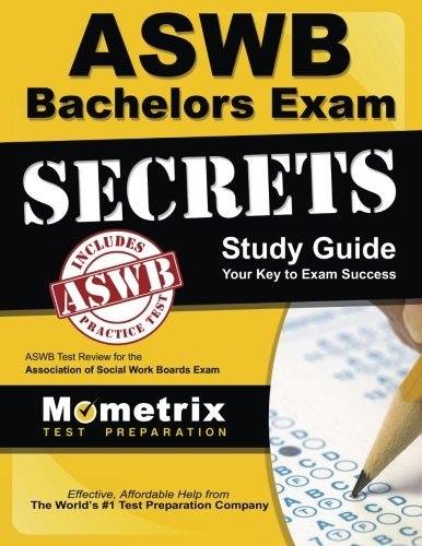 ASWB Bachelors Exam Secrets Study Guide: ASWB Test Review for the Association of Social Work Boards Exam