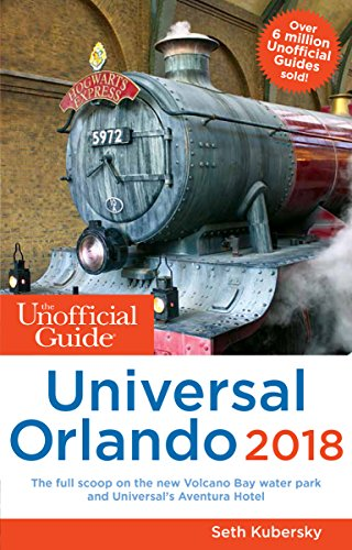 The Unofficial Guide to Universal Orlando 2018 (The Unofficial Guides) cover