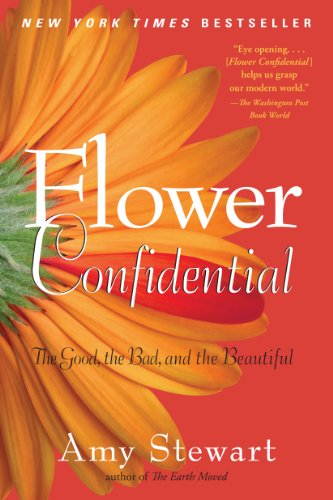 Flower Confidential The Good The Bad And The Beautiful Amy