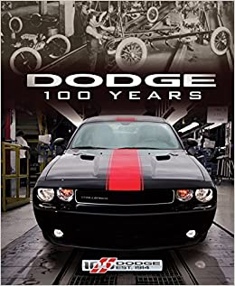 Dodge 100 years matt delorenzo 9780760345528 amazon books fandeluxe Gallery