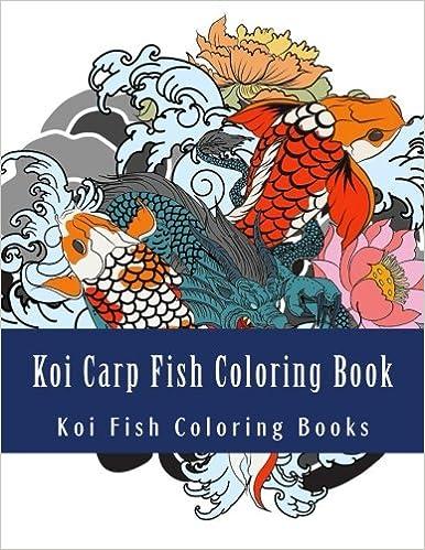 Koi Carp Fish Coloring Book: Japanese Koi Carp Fish Designs Henna