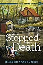 SHE STOPPED FOR DEATH: A LITTLE LIBRARY MYSTERY
