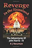 Revenge in the Homeland: Post Apocalyptic Series (The Adventures of John Harris)