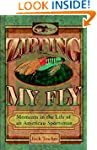 Zipping My Fly: Moments in the Life o...