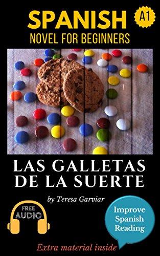 Spanish short stories for beginners (A1): Las galletas de la suerte. Downloadable Audio. Vol 7. Spanish edition: Learn Spanish. Improve Spanish Reading. Graded readings. Aprender español. (Read Along Audio)