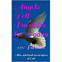 Angels Tell Parables for Today: 1978 Parables