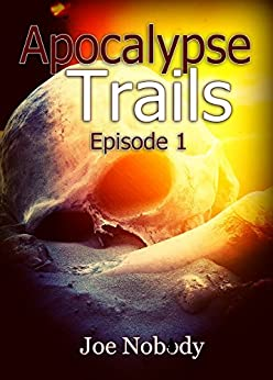 Apocalypse Trails Episode Joe Nobody ebook product image