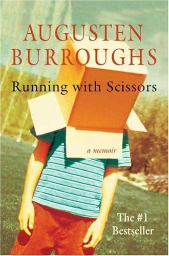 Running with Scissors: A Memoir by Burroughs, Augusten (2006) Hardcover