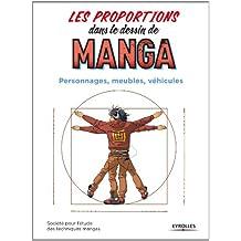 PROPORTIONS DANS LE DESSIN DE MANGA (LES) : PERSONNAGES, MEUBLES, VÉHICULES