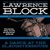 A Dance at the Slaughterhouse: Matthew Scudder, Book 9 | Lawrence Block