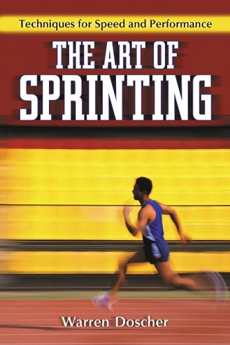 Read Online The Art of Sprinting: Techniques for Speed and Performance ebook