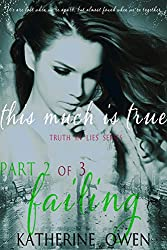 This Much Is True - Part 2 Failing (Part 2 of 3 Parts) (English Edition)