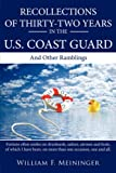 Recollections of Thirty-two Years in the U. S. Coast Guard, William F. Meininger, 1434389111