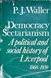img - for Democracy and Sectarianism: A Political and Social History of Liverpool, 1868-1939 (E. Allison Peers Lectures) book / textbook / text book