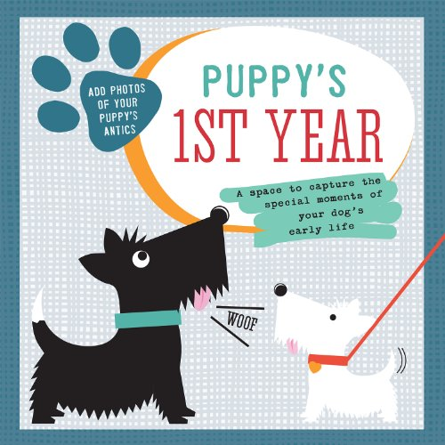 Puppy's First Year: A Space To Capture The Special Moments Of Your Dog's Life (My Doggy Range) (The First Dog To Go To Space)