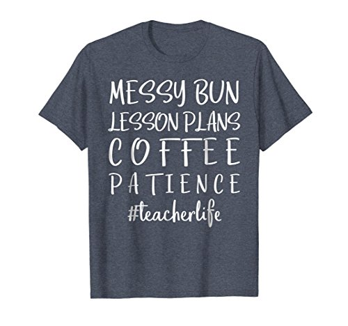 Mens Messy Bun Lesson Plans Coffee Patience Teacher Life T Shirt Large Heather Blue for $<!--$16.99-->