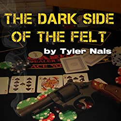 The Dark Side of the Felt