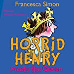 Horrid Henry Meets the Queen | Francesca Simon