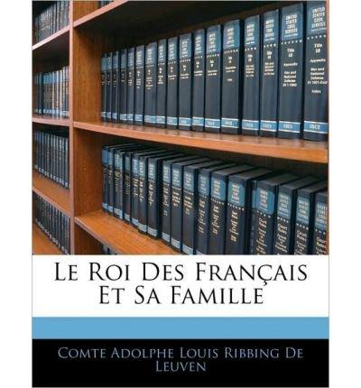 Le Roi Des Fran Ais Et Sa Famille (Paperback)(English / French) - Common pdf epub