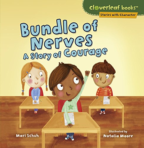 Bundle of Nerves: A Story of Courage (Cloverleaf Books ™ ― Stories with Character)
