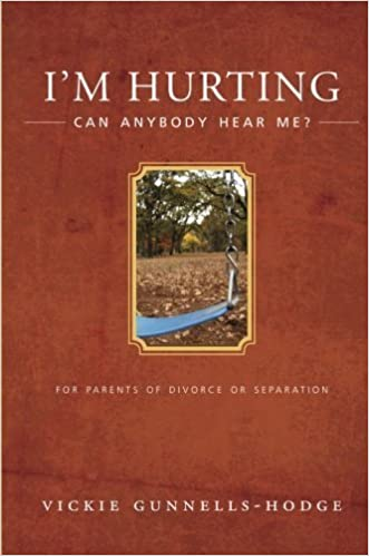 Book I'm Hurting, Can Anybody Hear Me?: For Parents of Divorce/Separation by Vickie Gunnells-Hodge (2007-08-21)
