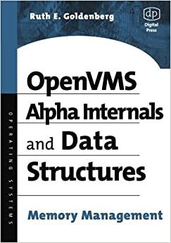 OpenVMS Alpha Internals and Data Structures: Memory Management (HP Technologies) 1st edition by Goldenberg, Ruth (2002)