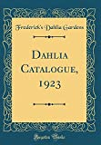 Amazon / Forgotten Books: Dahlia Catalogue, 1923 Classic Reprint (Fredericks Dahlia Gardens)