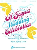 A Joyous Wedding Celebration, Bryan Jeffrey Leech, 0634003461