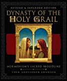 Dynasty of the Holy Grail: Mormonism's Sacred