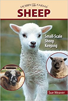 Book Sheep: Small-Scale Sheep Keeping For Pleasure And Profit (Hobby Farms) by Sue Weaver (2005-06-24)