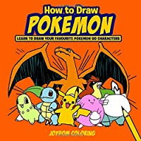 How To Draw Pokemon: Learn To Draw Your Favourite