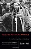 img - for Selected Political Writings: The Great Moving Right Show and Other Essays (Stuart Hall: Selected Writings) book / textbook / text book
