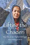 Lifting the Chaderi, Anisa Ulrich, 146994572X