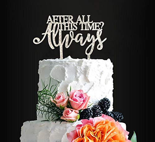 Harry Potter Wedding Cake Topper After All This Time Always Cake Topper Engaged Cake Topper Keepsake Wedding Cake Topper