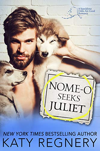 Nome-o Seeks Juliet (An Odds-Are-Good Standalone Romance Book 2) by [Regnery, Katy]