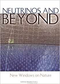 Neutrinos and Beyond: New Windows on Nature: National Research Council, Division on Engineering and Physical Sciences, Board on Physics and Astronomy, ...