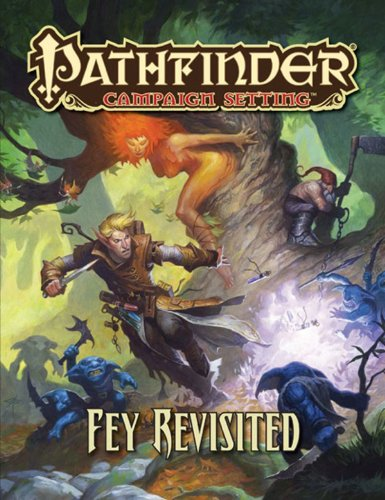 Pathfinder Campaign Setting: Fey Revisited