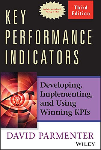 Key Performance Indicators: Developing, Implementing, and Using Winning KPIs (Best Database For Reporting)