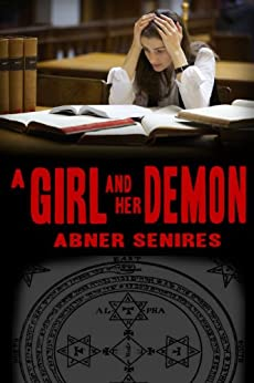 A Girl and Her Demon by [Senires, Abner]