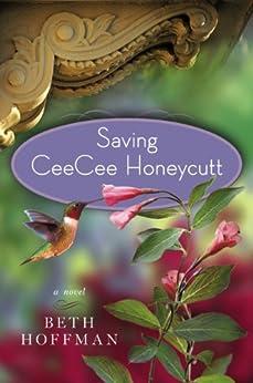 Saving CeeCee Honeycutt: A Novel by [Hoffman, Beth]